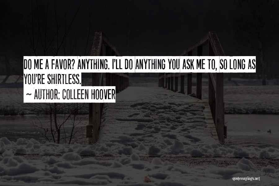 Shirtless Quotes By Colleen Hoover