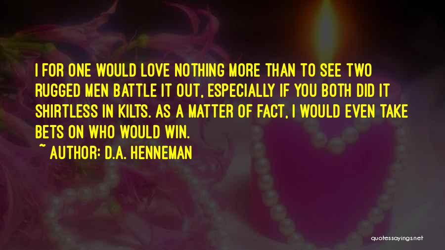 Shirtless Quotes By D.A. Henneman