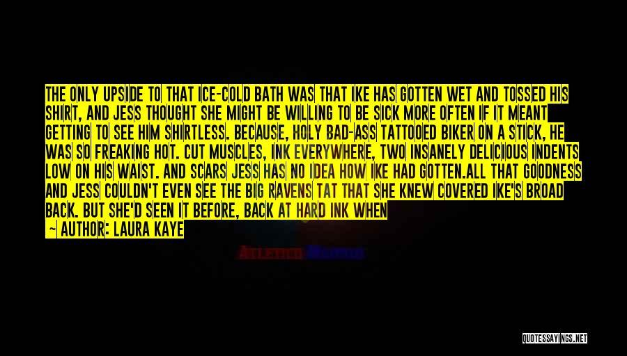 Shirtless Quotes By Laura Kaye