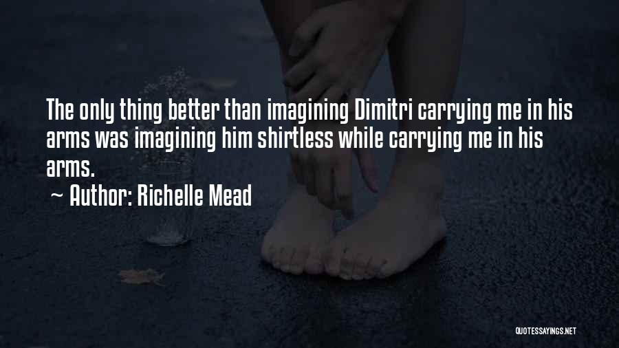 Shirtless Quotes By Richelle Mead