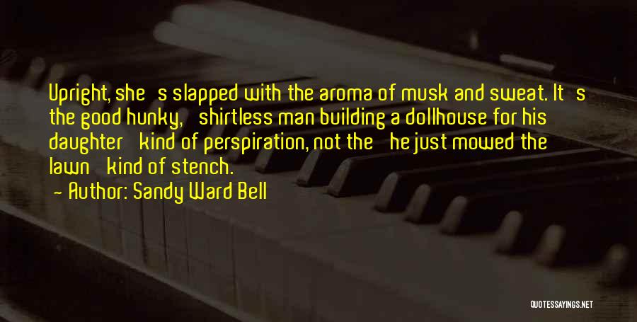 Shirtless Quotes By Sandy Ward Bell