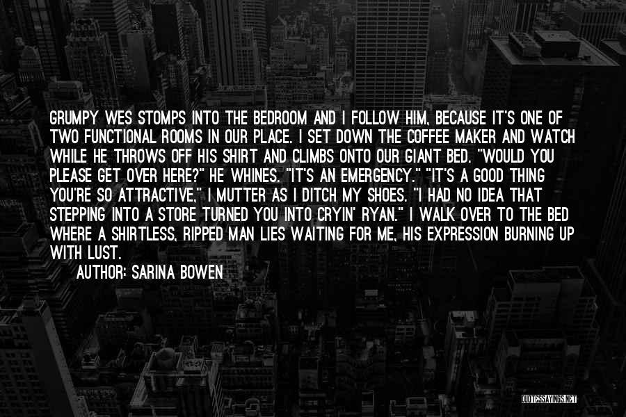 Shirtless Quotes By Sarina Bowen