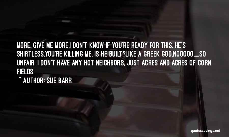 Shirtless Quotes By Sue Barr