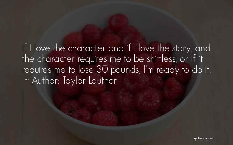 Shirtless Quotes By Taylor Lautner