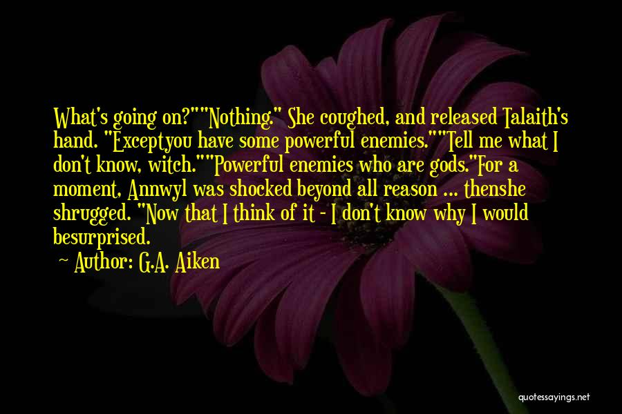 Shocked And Surprised Quotes By G.A. Aiken