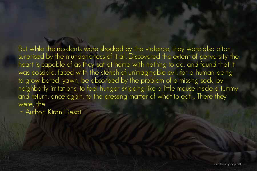 Shocked And Surprised Quotes By Kiran Desai