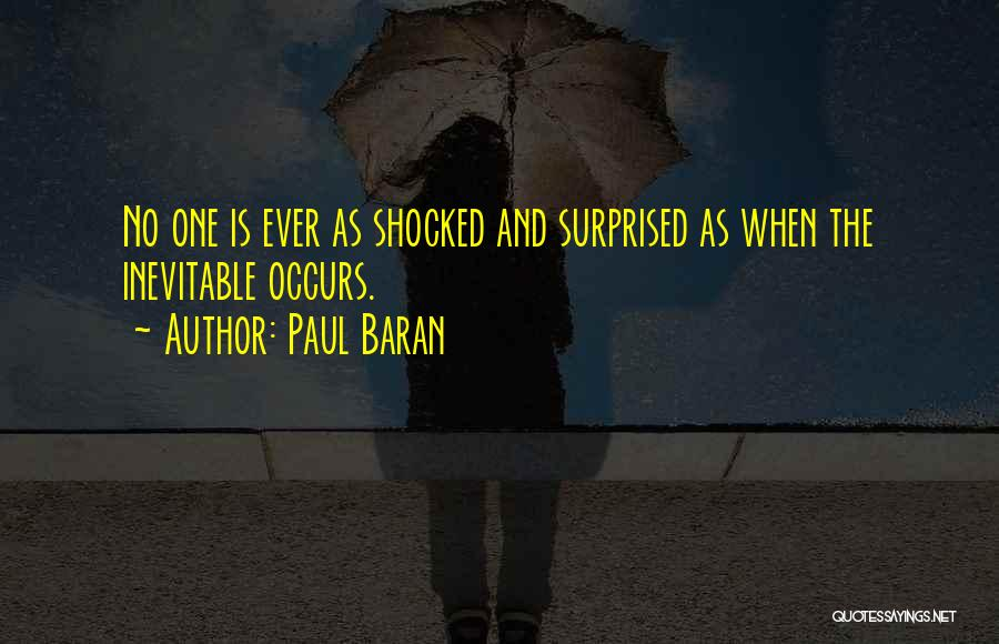 Shocked And Surprised Quotes By Paul Baran