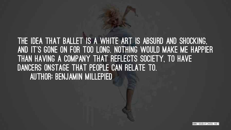 Shocking Art Quotes By Benjamin Millepied