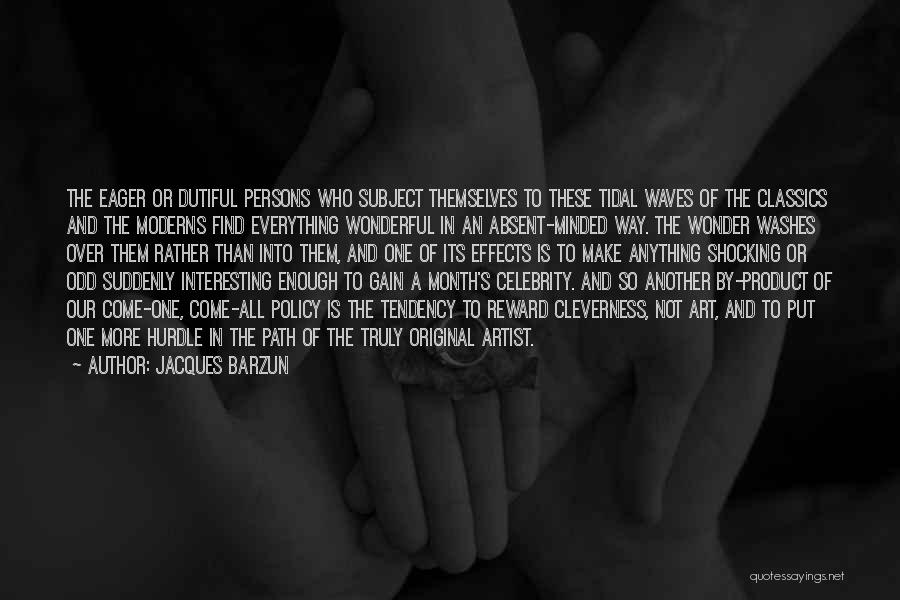 Shocking Art Quotes By Jacques Barzun