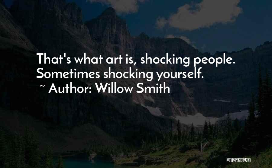Shocking Art Quotes By Willow Smith