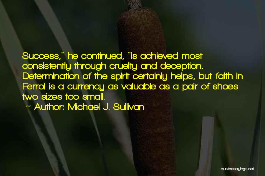 Shoes And Success Quotes By Michael J. Sullivan
