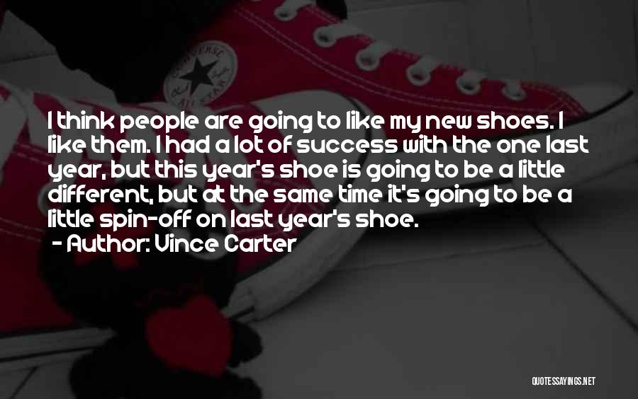 Shoes And Success Quotes By Vince Carter
