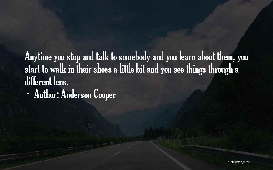 Shoes Inspirational Quotes By Anderson Cooper