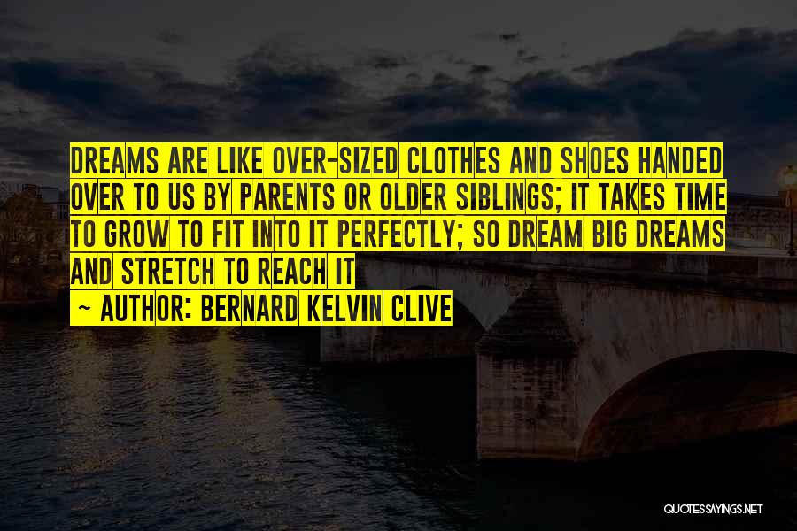 Shoes Inspirational Quotes By Bernard Kelvin Clive