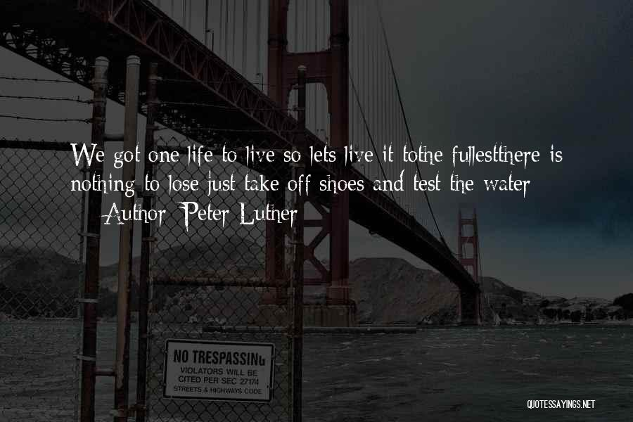 Shoes Inspirational Quotes By Peter Luther