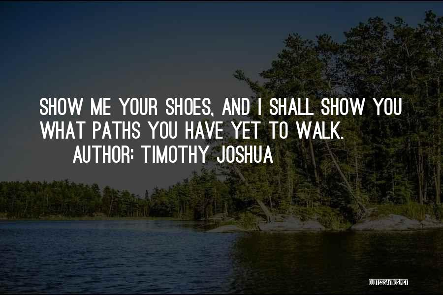 Shoes Inspirational Quotes By Timothy Joshua
