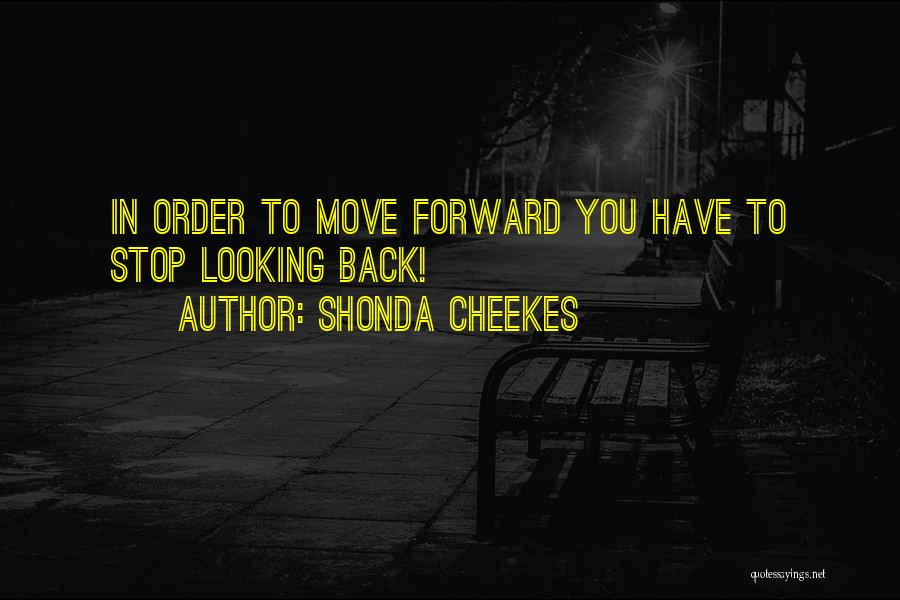Shonda Cheekes Quotes 746116