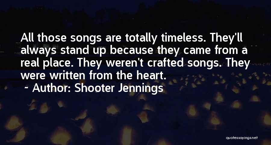 Shooter Jennings Song Quotes By Shooter Jennings