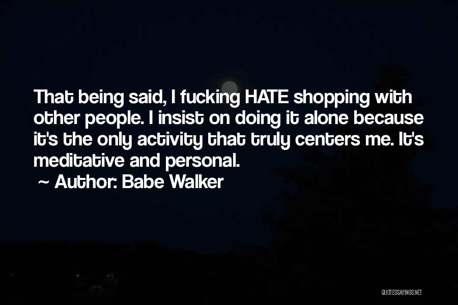 Shopping Centers Quotes By Babe Walker