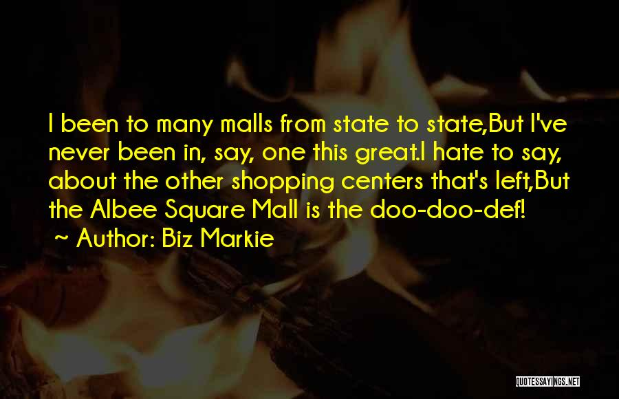 Shopping Centers Quotes By Biz Markie