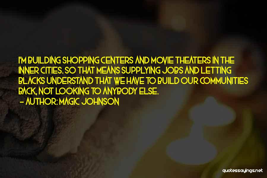Shopping Centers Quotes By Magic Johnson