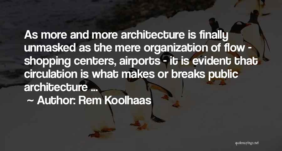 Shopping Centers Quotes By Rem Koolhaas