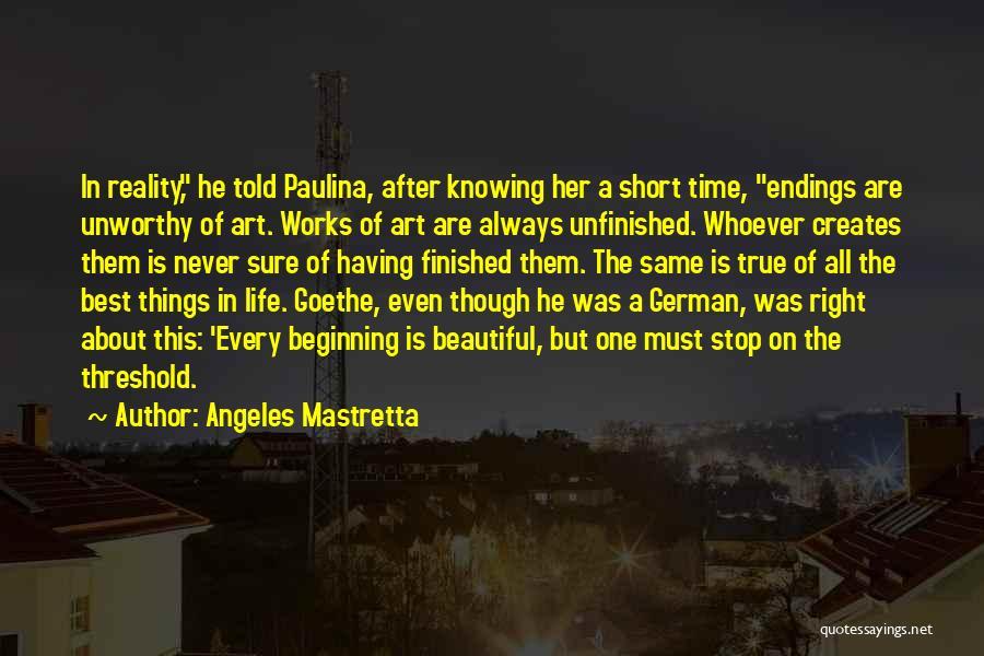 Short Beginning Quotes By Angeles Mastretta
