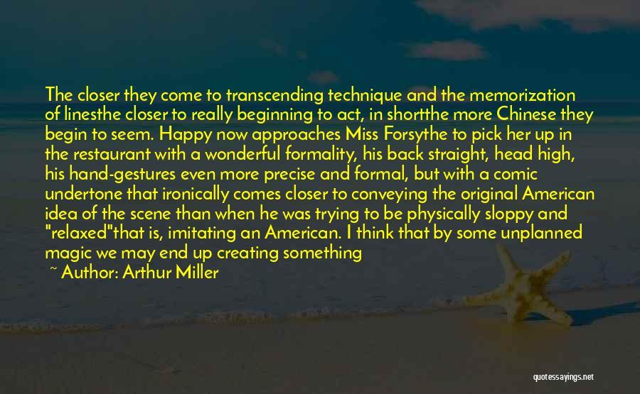Short Beginning Quotes By Arthur Miller
