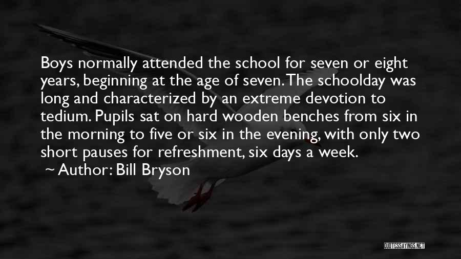 Short Beginning Quotes By Bill Bryson