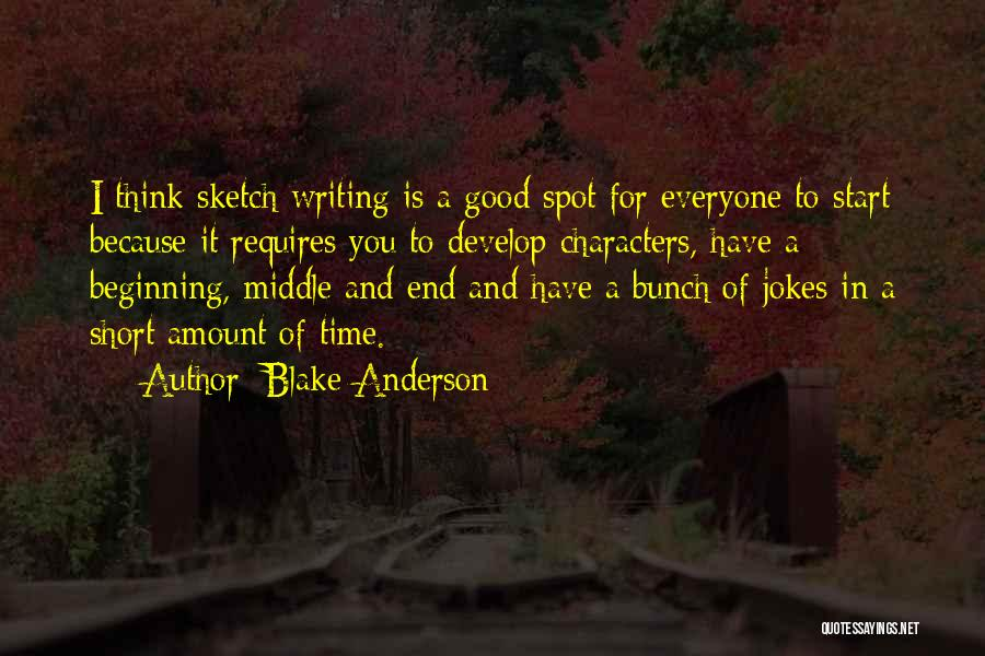 Short Beginning Quotes By Blake Anderson