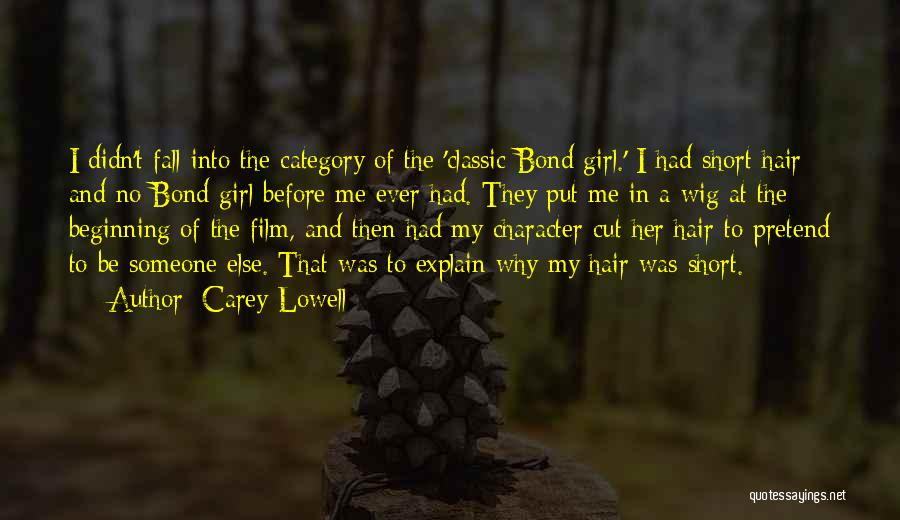 Short Beginning Quotes By Carey Lowell