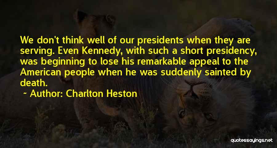 Short Beginning Quotes By Charlton Heston