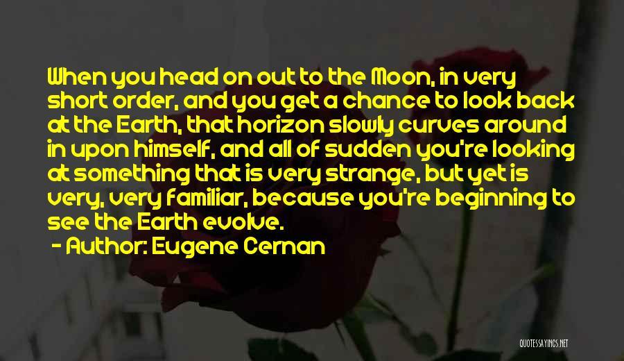 Short Beginning Quotes By Eugene Cernan