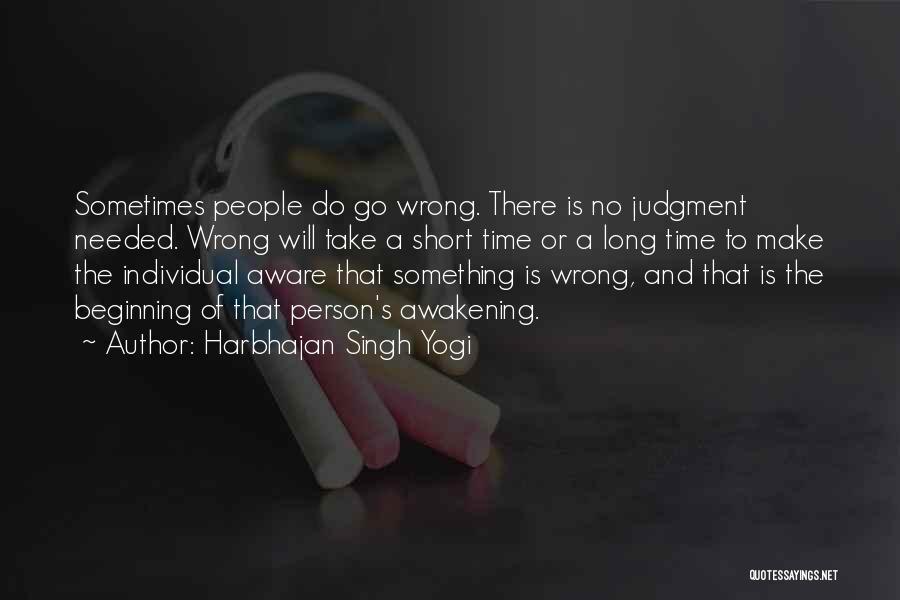 Short Beginning Quotes By Harbhajan Singh Yogi