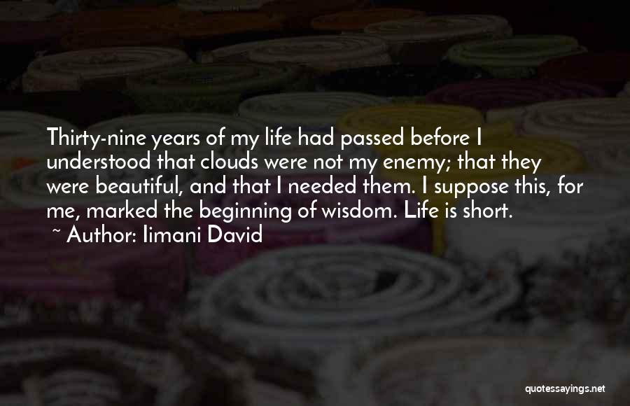 Short Beginning Quotes By Iimani David