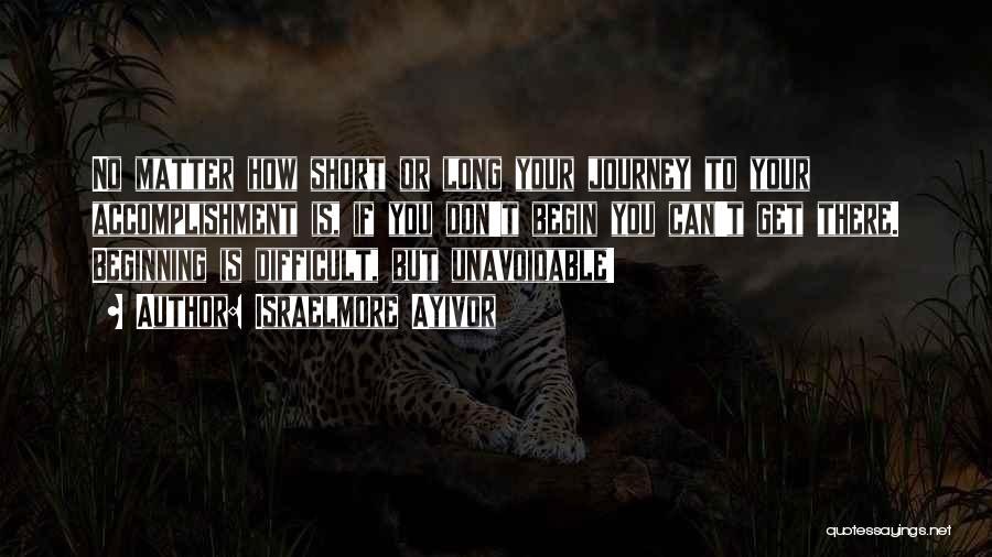Short Beginning Quotes By Israelmore Ayivor