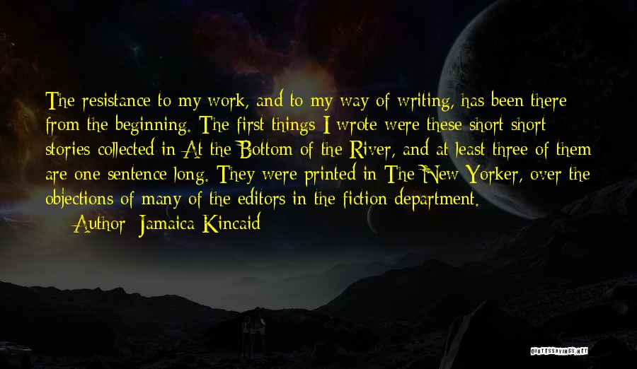 Short Beginning Quotes By Jamaica Kincaid