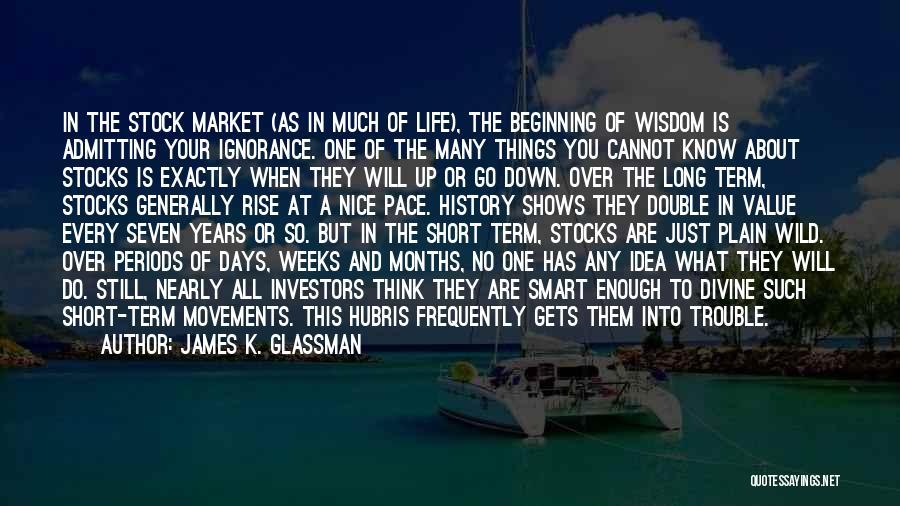 Short Beginning Quotes By James K. Glassman