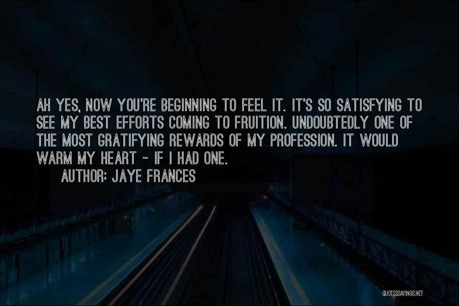 Short Beginning Quotes By Jaye Frances