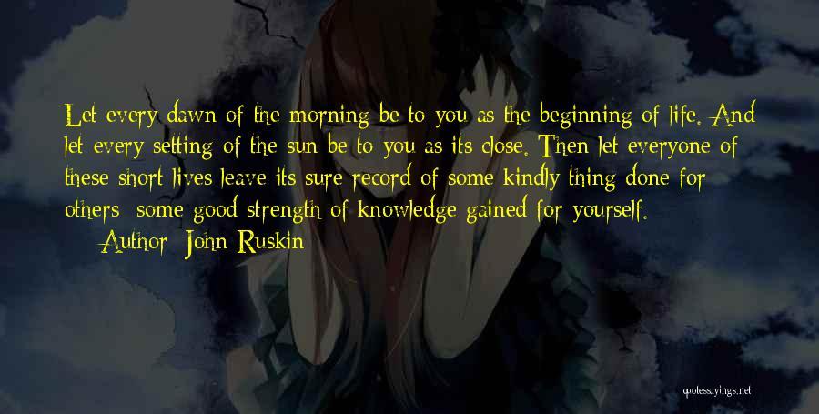 Short Beginning Quotes By John Ruskin