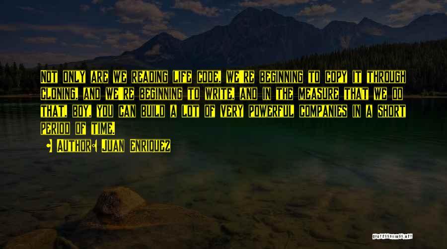 Short Beginning Quotes By Juan Enriquez