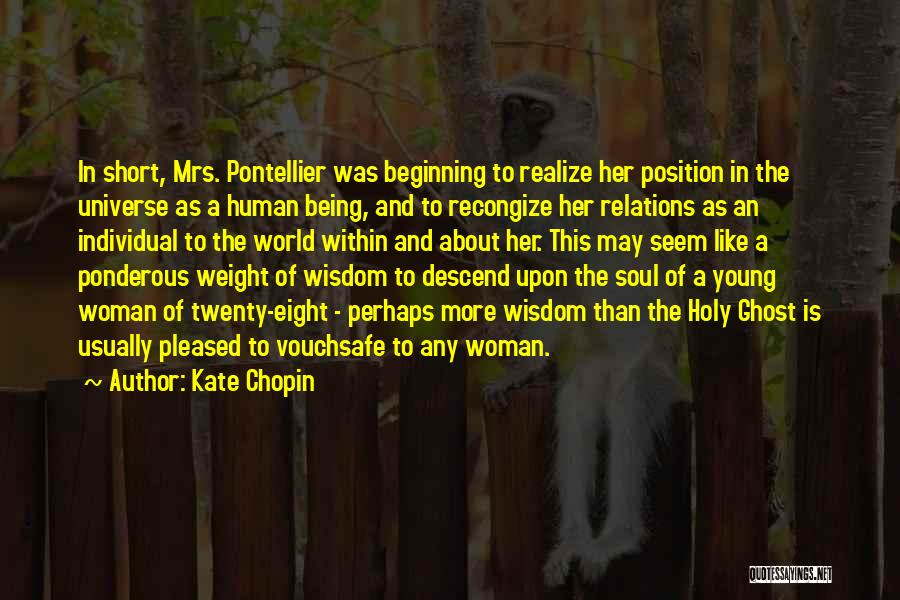 Short Beginning Quotes By Kate Chopin