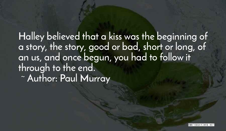 Short Beginning Quotes By Paul Murray