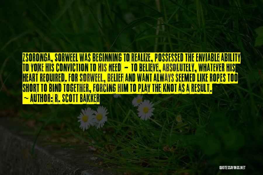 Short Beginning Quotes By R. Scott Bakker