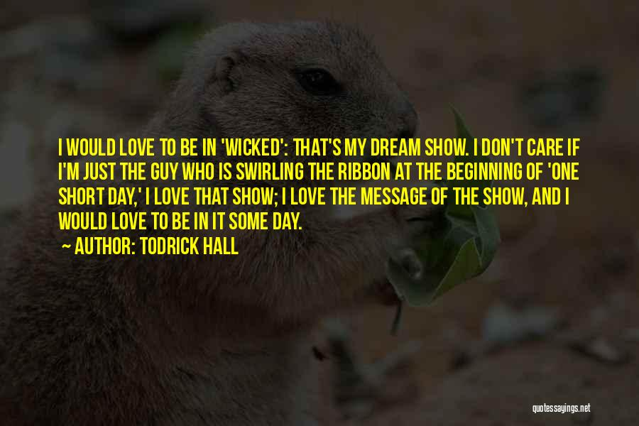 Short Beginning Quotes By Todrick Hall