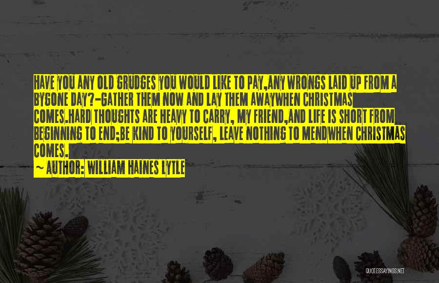 Short Beginning Quotes By William Haines Lytle