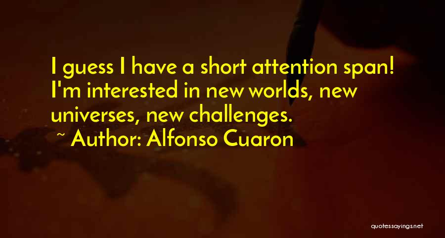 Short Challenges Quotes By Alfonso Cuaron