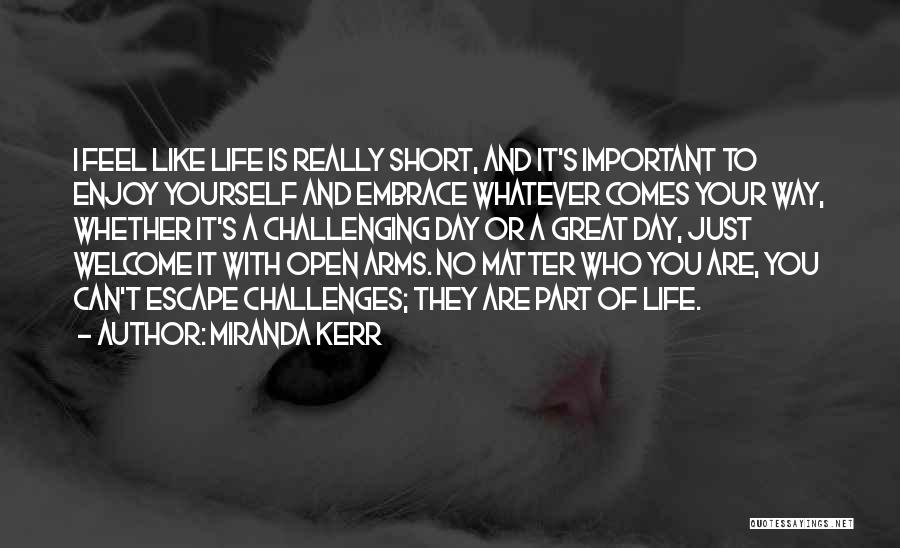 Short Challenges Quotes By Miranda Kerr