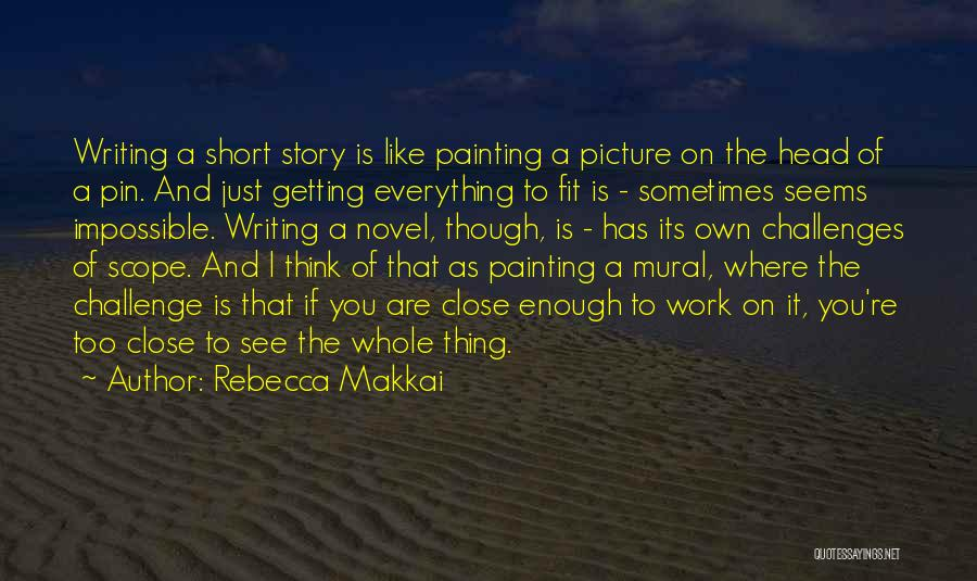 Short Challenges Quotes By Rebecca Makkai