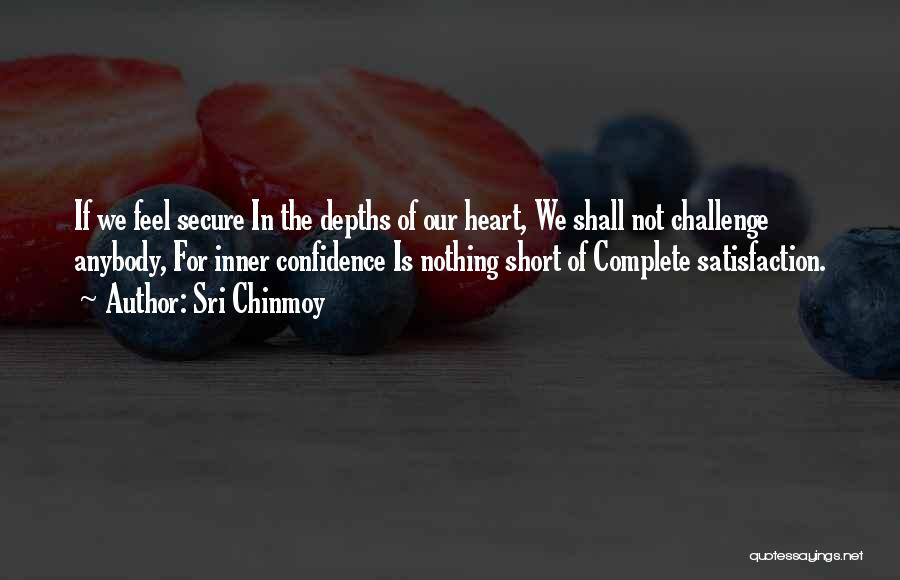 Short Challenges Quotes By Sri Chinmoy